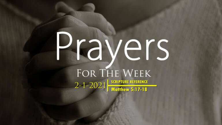 PRAYERS FOR THE WEEK: 2-1-2021